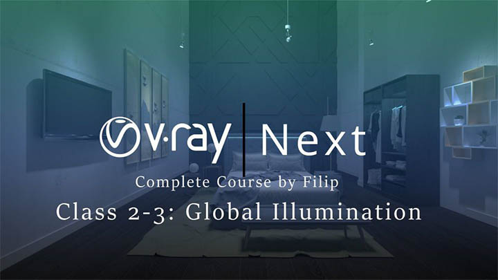 3DS MAX Vray渲染器全局光照设置教程 GI Brute Force Vray Next Class 2-3 Global Illumination